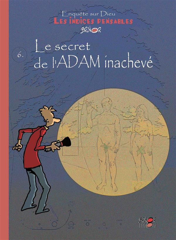 LE SECRET DE L'ADAM INACHEVE -- LES INDICES-PENSABLES T6 (SAISON 2)